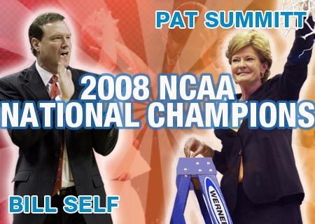 2008 NCAA Champions - Bill Self (Kansas) - Pat Summitt (Tennessee)